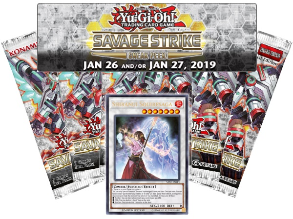 Image of the Savage Strike Sneak Peek logo, 5 Savage Strike booster packs, and a promo Shiranui Squiresaga card to be given to all participants at the Savage Strike Sneak Peek at Leisure Time Games