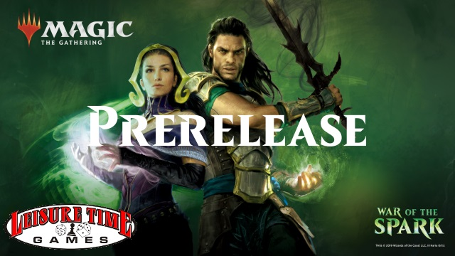 Image used to promote the War Of The Spark Prerelease Weekend at Leisure Time Games